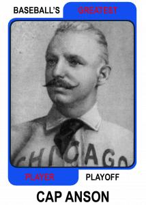 Cap-Anson-Card Baseballs Greatest Player Playoff
