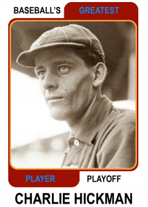 Charlie-Hickman-Card Baseballs Greatest Player Playoff Card