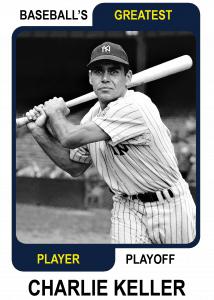 Charlie-Keller Baseballs Greatest Player Playoff Card