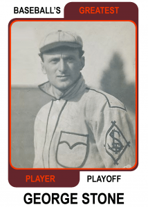 George-Stone-Card Baseballs Greatest Player Playoff