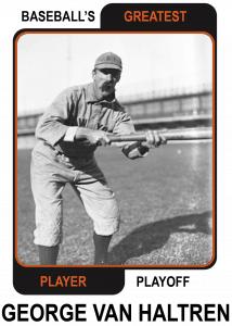 George-Van-Haltren-Card Baseballs Greatest Player Playoff