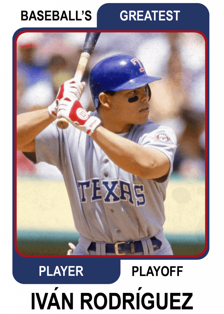 Ivan-Rodriguez-Card Baseballs Greatest Player Playoff