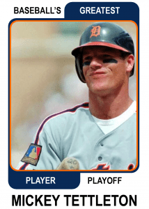 Mickey-Tettleton-Card Baseballs Greatest Player Playoff