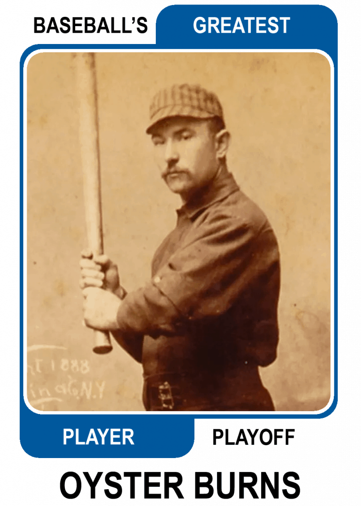 Oyster-Burns-Card Baseballs Greatest Player Playoff
