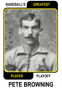 Pete-Browning-Card Baseballs Greatest Player Playoff Card