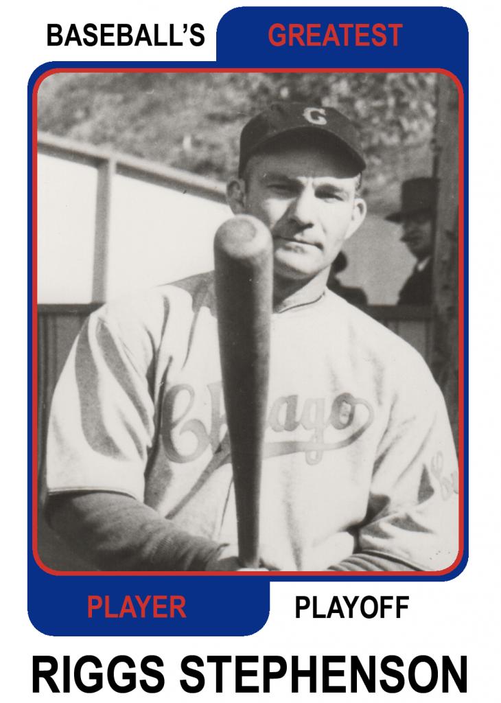 Riggs-Stephenson-Card Baseballs Greatest Player Playoff