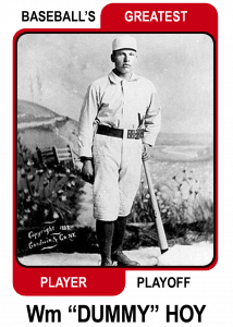 Dummy-Hoy-Card Baseballs Greatest Player Playoff
