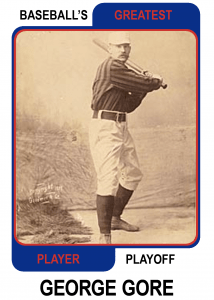 George-Gore-Card Baseballs Greatest Player Playoff