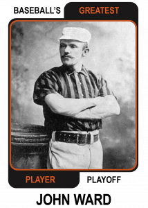 John-Ward-Card Baseballs Greatest Player Playoff