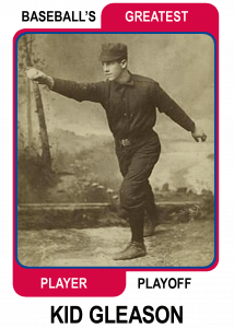 Kid-Gleason-Card Baseballs Greatest Player Playoff