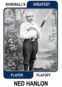 Ned-Hanlon-Card Baseballs Greatest Player Playoff