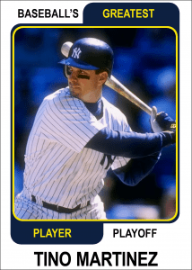 Tino-Martinez-Card Baseballs Greatest Player Playoff