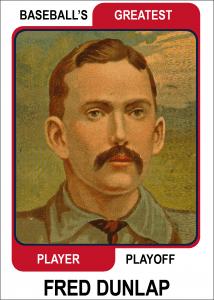 Fred-Dunlap-Card Baseballs Greatest Player Playoff