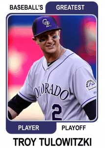 Troy-Tulowitzki-Card Baseballs Greatest Player Playoff