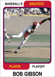 Bob-Gibson-Card Baseballs Greatest Player Playoff