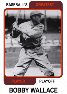 Bobby-Wallace-Card Baseballs Greatest Player Playoff