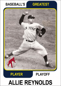 Allie-Reynolds-Card Baseballs Greatest Player Playoff Card