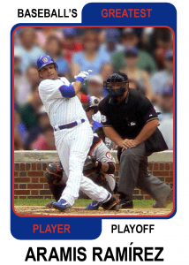 Aramis-Ramirez-Card Baseballs Greatest Player Playoff Card