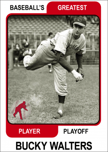 Bucky-Walters-Card Baseballs Greatest Player Playoff Card