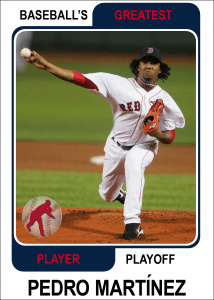 Pedro-Martinez-Card Baseballs Greatest Player Playoff Card