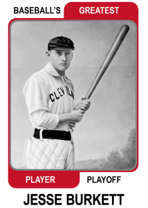Jesse-Burkett-Card Baseballs Greatest Player Playoff