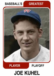 Joe-Kuhel-Card Baseballs Greatest Player Playoff Card