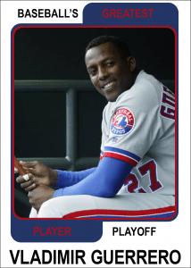 Vladimir-Guerrero-Card Baseball's Greatest Player Playoff