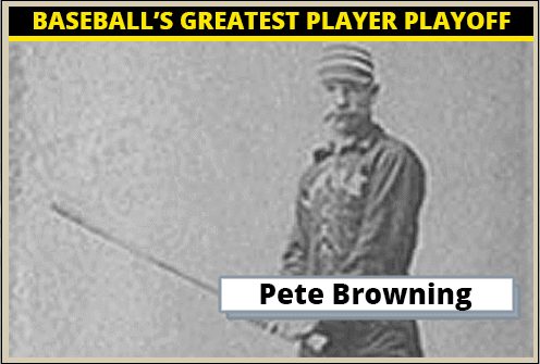 Pete Browning-Featured-Card Baseballs Greatest Player Playoff