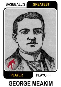 George-Meakim-card Baseballs Greatest Player Playoff