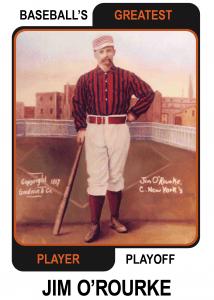 Jim-ORourke-Card Baseballs Greatest Player Playoff Card