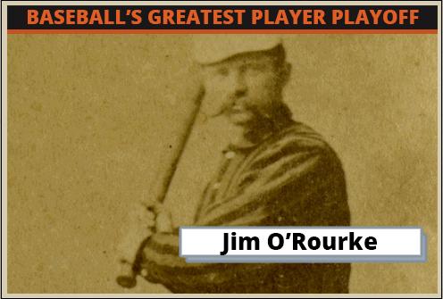 Jim ORourke-Featured-Card Baseballs Greatest Player Playoff